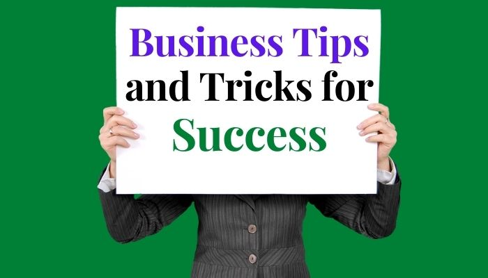 Business Tips and Tricks for Success